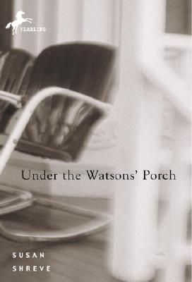 Under the Watsons' Porch - Shreve, Susan
