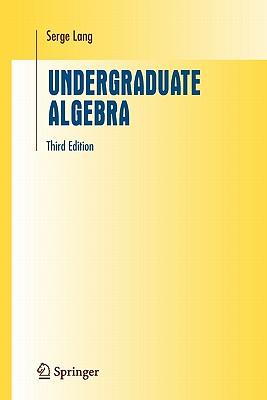 Undergraduate Algebra - Lang, Serge