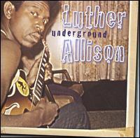 Underground - Luther Allison