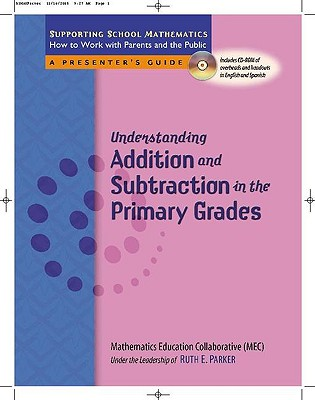 Understanding Addition and Subtraction in the Primary Grades - Parker, Ruth E, and Mathematics, Education Collaborative, and Modern, Nancy Wheaton (Translated by)