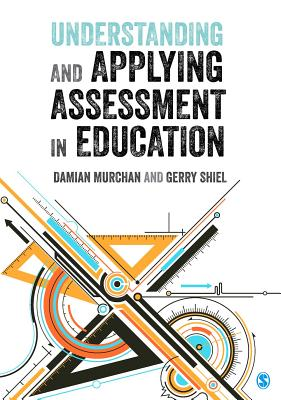 Understanding and Applying Assessment in Education - Murchan, Damian, Dr.