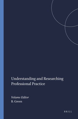 Understanding and Researching Professional Practice - Green, Bill