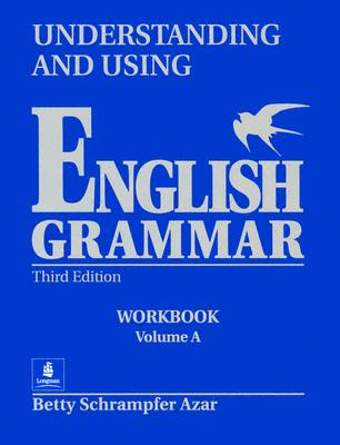 Understanding and Using English Grammar, Without Answer Key Workbook, Vol. a - Azar, Betty