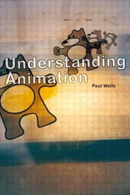 Understanding Animation - Wells, Paul