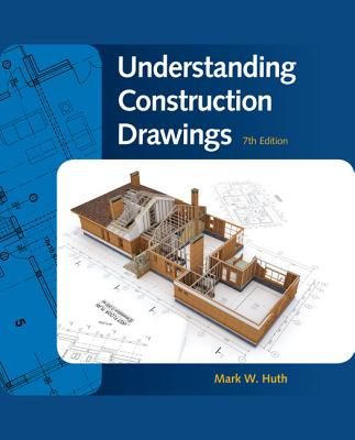 Understanding Construction Drawings - Huth, Mark