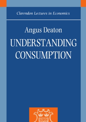 Understanding Consumption - Deaton, Angus, and Myilibrary