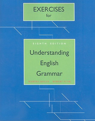 Understanding English Grammar: Exercise Book - Kolln, Martha J., and Funk, Robert