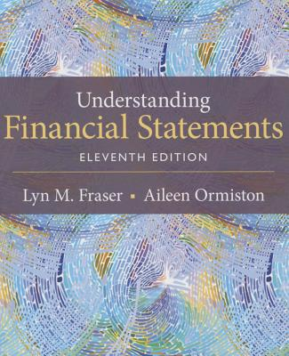 Understanding Financial Statements - Fraser, Lyn M, and Ormiston, Aileen