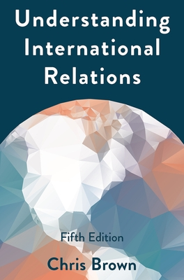 Understanding International Relations - Brown, Chris
