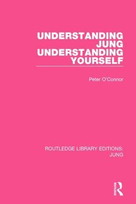 Understanding Jung Understanding Yourself - O'Connor, Peter