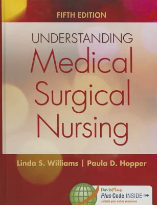 Understanding Medical-Surgical Nursing (Revised) - Williams, Linda S, Msn, RN, and Hopper, Paula D