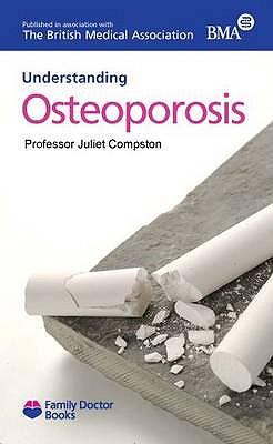 Understanding Osteoporosis - Compston, Juliet E., Dr.