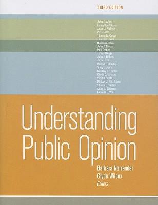 Understanding Public Opinion - Norrander, Barbara, and Wilcox, Clyde, Professor