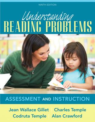 Understanding Reading Problems: Assessment and Instruction - Gillet, Jean, and Temple, Charles A., and Temple, Codruta