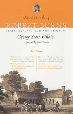 Understanding Robert Burns: Verse, Explanation and Glossary - Wilkie, George Scott, and Cosmo, James (Foreword by), and Burns, Robert