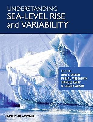Understanding Sea-Level Rise and Variability - Church, John A, Professor (Editor), and Woodworth, Philip L, Professor (Editor), and Aarup, Thorkild, Dr. (Editor)