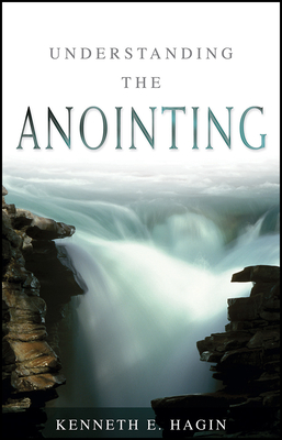 Understanding the Anointing - Hagin, Kenneth E