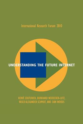 Understanding the Future Internet - Couturier, Herve, and Neidecker-Lutz, Burkhard, and Schmidt, Vasco Alexander
