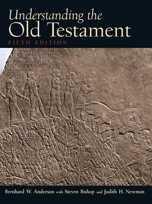 Understanding the Old Testament - Anderson, Bernhard W, and Bishop, Steven, and Newman, Judith H