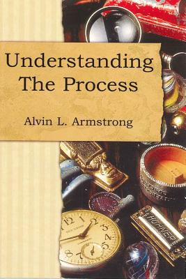 Understanding the Process - Armstrong, Alvin Lee