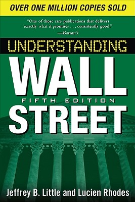 Understanding Wall Street, Fifth Edition - Little, Jeffrey B