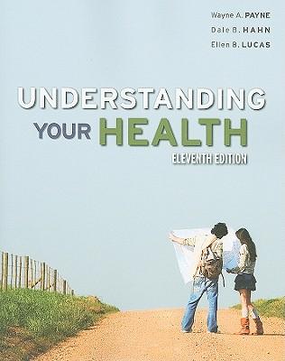 Understanding Your Health - Payne, Wayne A, Professor