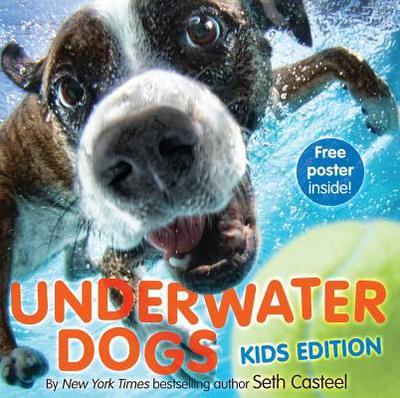 Underwater Dogs: Kids Edition - Casteel, Seth
