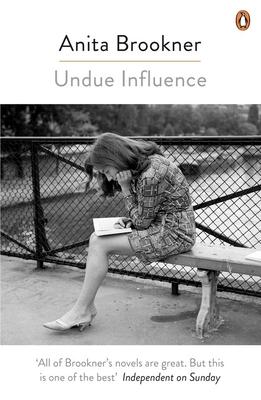 Undue Influence - Brookner, Anita