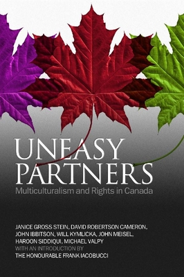 Uneasy Partners: Multiculturalism and Rights in Canada - Stein, Janice, and Cameron, David Robertson, and Ibbitson, John