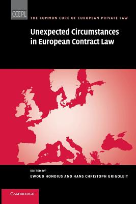 Unexpected Circumstances in European Contract Law - Hondius, Ewoud H. (Editor), and Grigoleit, Christoph (Editor)