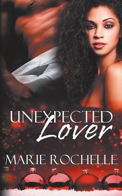 Unexpected Lover - Rochelle, Marie