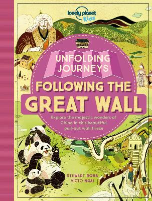 Unfolding Journeys - Following the Great Wall - Lonely Planet Kids, and Ross, Stewart