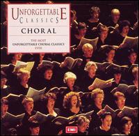 Unforgettable Classics: Choral - Alfreda Hodgson (contralto); Charles Brett (alto); Eiddwen Harrhy (soprano); Felicity Lott (soprano); Ian Partridge (tenor);...