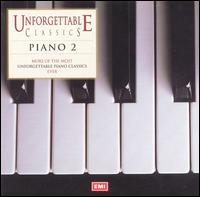 Unforgettable Classics: Piano Vol. 2 - Angela Brownridge (piano); Cécile Ousset (piano); Christoph Eschenbach (piano); Daniel Adni (piano); John Ogdon (piano);...