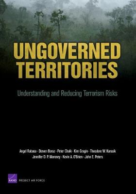 Ungoverned Territories: Understanding and Reducing Terrorism Risks - Rabasa, Angel, and Boraz, Steven, and Chalk, Peter