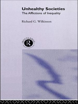 Unhealthy Societies: The Afflictions of Inequality - Wilkinson, Richard G