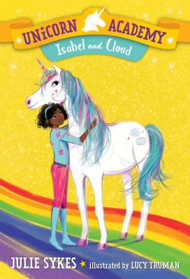 Unicorn Academy #4: Isabel and Cloud - Sykes, Julie
