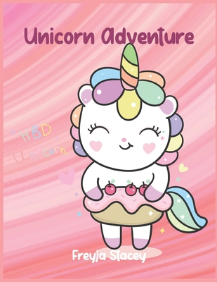 Unicorn Adventure: Unicorn coloring books for girls ages 8-12 Unicorn Adventure - Stacey, Freyja