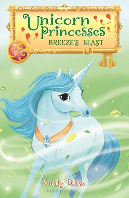Unicorn Princesses 5: Breeze's Blast - Bliss, Emily