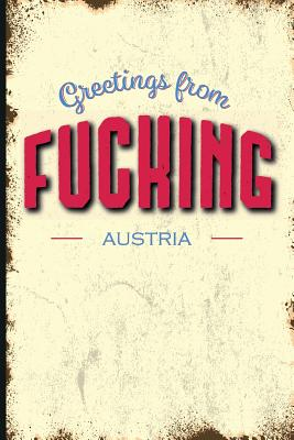 Unique Bucket List Ideas Greetings from Fucking, Austria: Funny Name of a Town in Europe Plain Lined Journal Book to Write Your Best Vacation Spots in the World - Rose, Molly Elodie