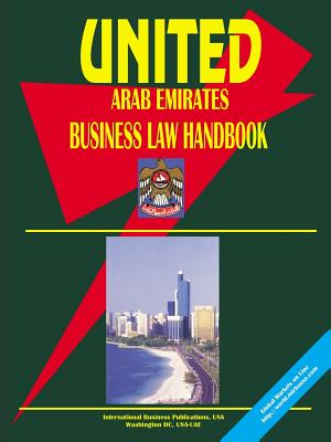 United Arab Emirates Business Law Handbook - International Business Publications (Prepared for publication by), and Ibp, Usa (Prepared for publication by)