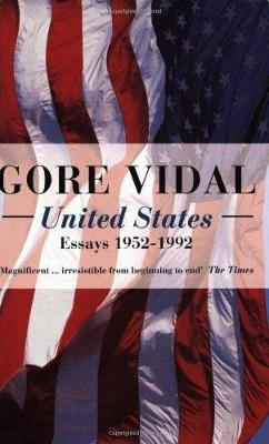 United States: Essays 1952-1992 - Vidal, Gore