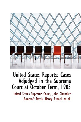 United States Reports: Cases Adjudged in the Supreme Court at October Term, 1903 - Court, United States Supreme