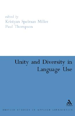 Unity and Diversity in Language Use - Miller, Kristyan, and Thompson, Paul
