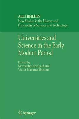 Universities and Science in the Early Modern Period - Feingold, Mordechai (Editor), and Navarro-Brotons, Victor (Editor)