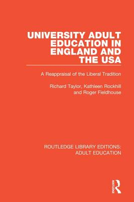 University Adult Education in England and the USA: A Reappraisal of the Liberal Tradition - Taylor, R K S