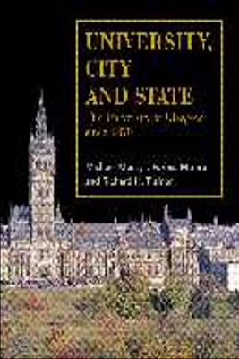 University, City and State: The University of Glasgow Since 1870 - Moss, Michael, and Munro, J Forbes, and Trainor, Richard H