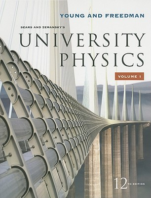 University Physics, Volume 1 - Young, Hugh D, and Freedman, Roger A, and Ford, Lewis (Contributions by)
