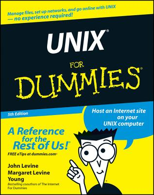 Unix for Dummies - Levine, John R, B.A., Ph.D., and Levine Young, Margaret
