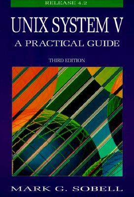 Unix System V: A Practical Guide - Sobell, Mark G